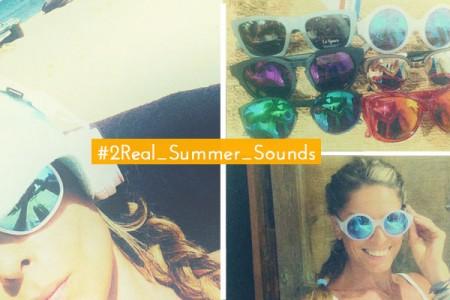 2Real_Summer_Sounds και δώρο γυαλάκια για τον ήλιο...